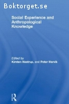 Hastrup, Kirsten & Hervik, Peter / Social Experience and Anthropological Knowledge