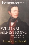 Heald, Henrietta / William Armstrong: Magician of the North