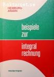 Heimburg, Ernst & Arabin, Wilhelm / Beispiele zur Integralrechnung