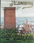 Helsingborg – INDUSTRI- och SLÖJDUTSTÄLLNING 1903 (Kring Kärnan, 32)