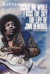 Henderson, David / 'Scuse Me While I Kiss the Sky: The Life of Jimi Hendrix