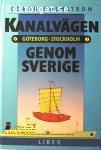 Holmström, Göran / Kanalvägen genom Sverige - Göteborg-Stockholm