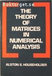 Householder, Alston S. / The Theory of Matrices in Numerical Analysis