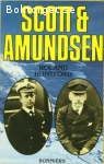 Huntford, Roland / Scott & Amundsen