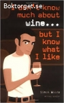 I don´t know much about wine... but I know what I like