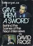 I gave them a sword-Behind the Scenes of The Nixon INterviews