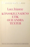Irigaray, Luce / Könsskillnadens etik och andra texter