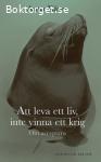 Kåver, Anna /  Att leva ett liv, inte vinna ett krig: Om acceptans