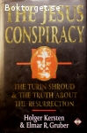 Kersten, Holger & Gruber, Elmar R. / The Jesus Conspiracy – The Turin Shroud & the Truth About the Resurrection