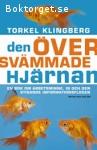 Klingberg, Torkel / Den översvämmade hjärnan - En bok om arbetsminne, IQ och den stigande informationsfloden