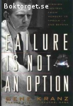 Kranz, Gene / Failure Is Not an Option - Mission Control from Mercury to Apollo 13 and Beyond