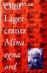 Lagercrantz, Olof / Mina egna ord: Ett urval DN-artiklar från 1952 till 1975