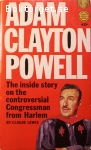 Lewis, Claude / Adam Clayton Powell – The inside story on the controversial Congressman from Harlem