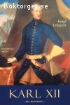 Liljegren, Bengt / Karl XII - En biografi