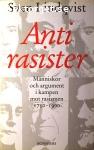 Lindqvist, Sven / Antirasister - Människor och argument i kampen mot rasismen 1750 - 1900