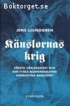 Ljunggren, Jens / Känslornas krig - Första världskriget och den tyska bildningselitens androgyna manlighet