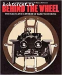 Lord Montagu of Beaulieu & McComb, F. Wilson / Behind The Wheel: The Magic and Manners of Early Motoring