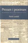 Lundell, Patrik / Pressen i provinsen: Från medborgerliga samtal till modern opinionsbildning 1750-1850
