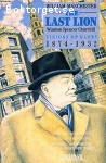 Manchester, William / The Last Lion: Winston Spencer Churchill: Visions of Glory 1874-1932