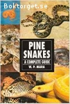 Mara, W. P. / Pine Snakes: A Complete Guide