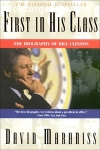 Maraniss, David / First in His Class: The Biography of Bill Clinton