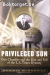 McDougal, Dennis / Privileged Son – Otis Chandler and the Rise and Fall of the L. A. Times Dynasty