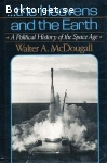 McDougall, Walter A. / …the Heavens and the Earth: A Political History of the Space Age