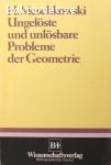 Meschkowski, Herbert / Ungelöste und unlösbare Probleme der Geometrie