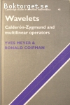 Meyer, Yves & Coifman, Ronald / Wavelets - Calderón-Zygmund and Multilinear Operators