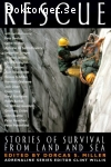 Miller, Dorcas S. (ed.) / Rescue: Stories of Survival from Land and Sea