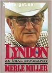 Miller, Merle / Lyndon: An Oral Biography