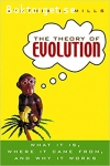 Mills, Cynthia L. / The Theory of Evolution: What It Is, Where It Came From, and Why It Works