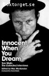 Montandon, Mac (ed.) [Waits, Tom] / Innocent When You Dream - Tom Waits: The Collected Interviews