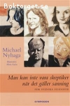 Nyhaga, Michael / Man kan inte vara skeptiker när det gäller sanning - Fem svenska filosofer
