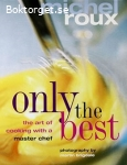 Only the best-The art of cooking with a master chef
