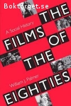 Palmer, William J. / The Films of the Eighties: A Social History