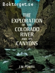 Powell, J. W. / The Exploration of the Colorado River and its Canyons