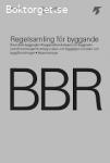 Regelsamling för byggande Boverkets byggregler, BBR,