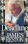 Reston, James / Deadline: A Memoir
