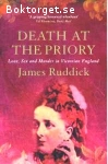 Ruddick, James / Death at the Priory: Love, Sex and Murder in Victorian England