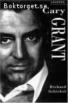 Schickel, Richard / Cary Grant: A Celebration