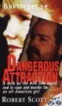 Scott, Robert / Dangerous Attraction