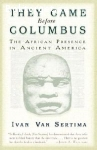 Sertima, Ivan van / They Came Before Columbus: The African Presence in Ancient America