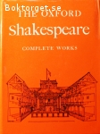 Shakespeare, William / The Oxford Shakespeare – Complete Works
