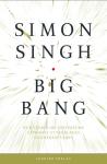 Singh, Simon / Big Bang: Allt du behöver veta om universums uppkomst - och  lite till