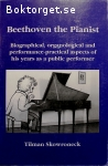 Skowroneck, Tilman / Beethoven the Pianist