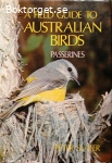 Slater, Peter / A Field Guide to Australian Birds: Passerines