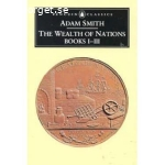 Smith, Adam / The Wealth of Nations - Books I-III
