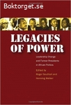 Southall, Roger & Melber, Henning / Legacies of Power: Leadership Change and Former Presidents in African Politics