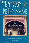 Sperling, Cass Warner & Millner, Cork / Hollywood Be Thy Name: The Warner Brothers Story